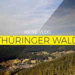 Reise-Vlog: Thüringer Wald